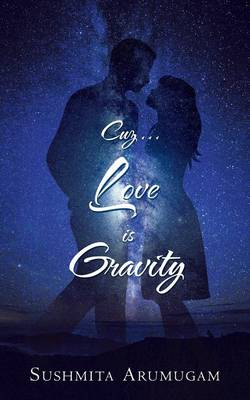 Cuz...Love Is Gravity (Paperback)