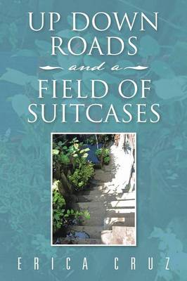Up Down Roads and a Field of Suitcases (Paperback)