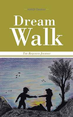 Dream Walk: The Requisite Journey (Paperback)