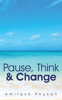 Pause, Think & Change (Paperback)