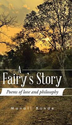 A Fairy's Story: Poems of Love and Philosophy (Hardback)
