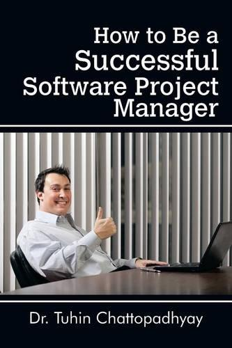 How to Be a Successful Software Project Manager (Paperback)