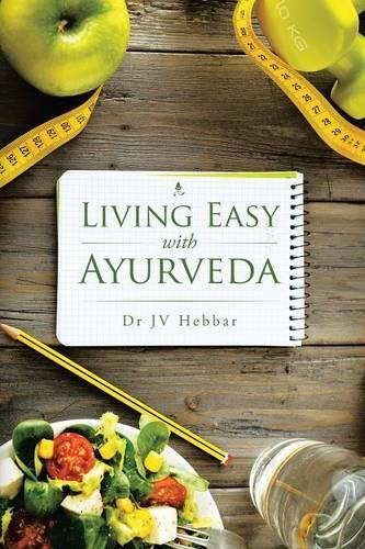 Living Easy with Ayurveda (Paperback)