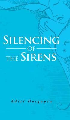Silencing of the Sirens (Hardback)