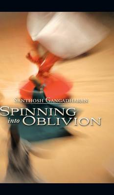 Spinning Into Oblivion (Hardback)
