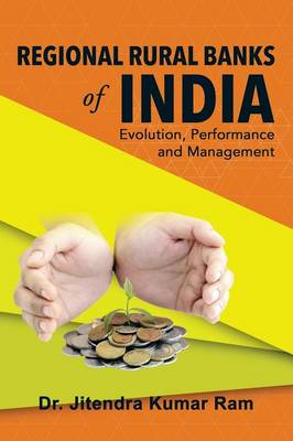 Regional Rural Banks of India: Evolution, Performance and Management (Paperback)
