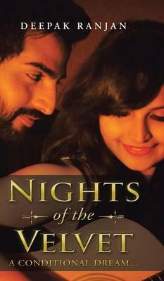 Nights of the Velvet: : A Conditional Dream... (Hardback)