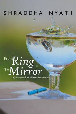 From Ring to Mirror: A Journey with an Abstract Destination (Paperback)