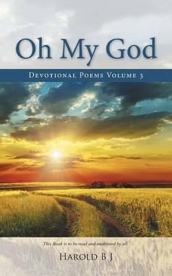 Oh My God: Devotional Poems Volume 3 (Paperback)