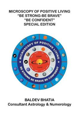 Microscopy of Positive Living: Be Strong Be Brave Be Confident (Paperback)