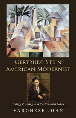 Gertrude Stein American Modernist: Writing Painting and the Feminist Other (Paperback)