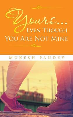 Yours... Even Though You Are Not Mine (Paperback)