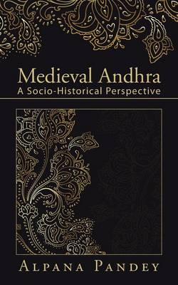 Medieval Andhra: A Socio-Historical Perspective (Paperback)