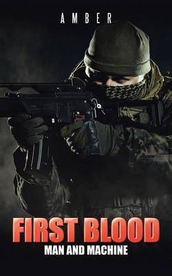 First Blood: Man and Machine (Paperback)