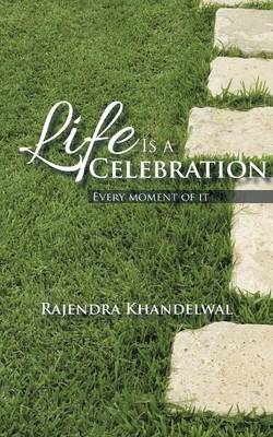 Life Is a Celebration: Every Moment of It (Paperback)