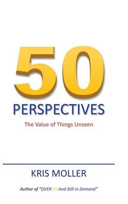 50 Perspectives: The Value of Things Unseen (Hardback)