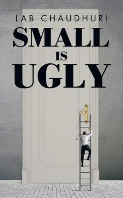 Small Is Ugly (Paperback)