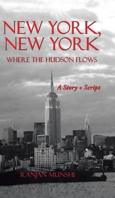 New York, New York: Where the Hudson Flows (Hardback)