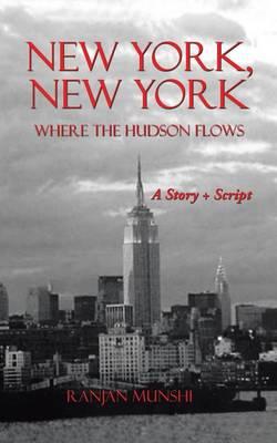 New York, New York: Where the Hudson Flows (Paperback)