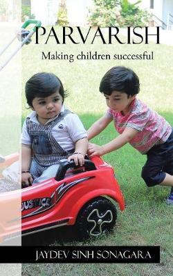 Parvarish: Making Children Successful (Paperback)