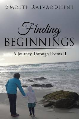 Finding Beginnings: A Journey Through Poems II (Paperback)