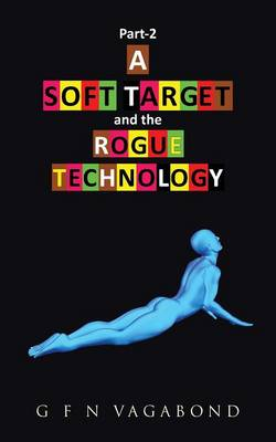 Part-2 a Soft Target and the Rogue Technology (Paperback)