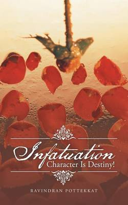 Infatuation: Character Is Destiny! (Paperback)
