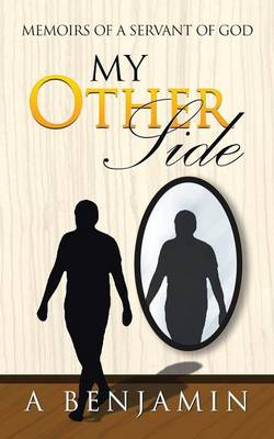 My Other Side: Memoirs of a Servant of God (Paperback)