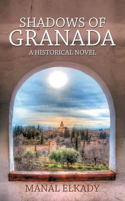 Shadows of Granada: A Historical Novel (Paperback)