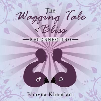 The Wagging Tale of Bliss: Reconnecting (Paperback)