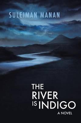 The River Is Indigo (Paperback)