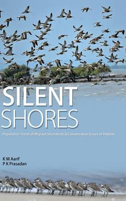 Silent Shores: Population Trend of Migrant Birds & Conservation Issues of Habitat (Hardback)
