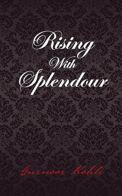 Rising with Splendour (Paperback)