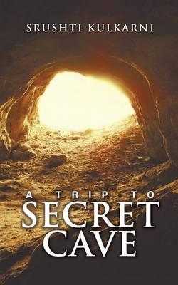 A Trip to Secret Cave (Paperback)