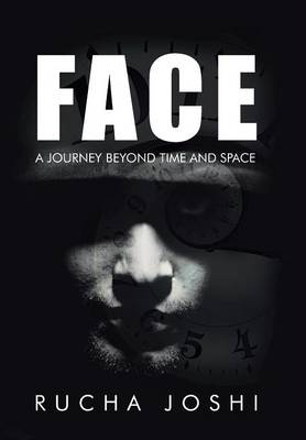 Face: A Journey Beyond Time and Space (Hardback)