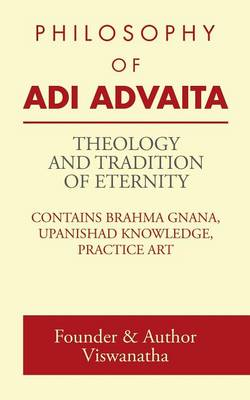 Theology and Tradition of Eternity: Philosophy of Adi Advaita (Paperback)