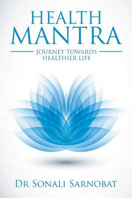 Health Mantra: Journey Towards Healthier Life (Paperback)