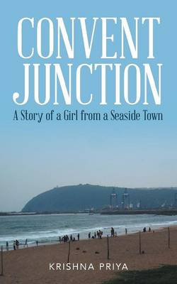 Convent Junction: A Story of a Girl from a Seaside Town (Paperback)