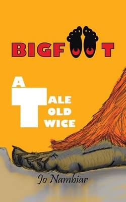 Bigfoot: A Tale Told Twice (Paperback)