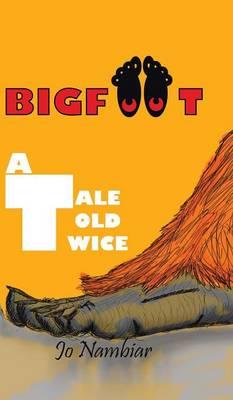 Bigfoot: A Tale Told Twice (Hardback)