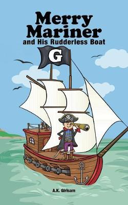 Merry Mariner: And His Rudderless Boat (Paperback)