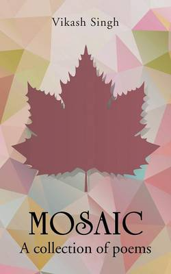 Mosaic: A Collection of Poems (Paperback)