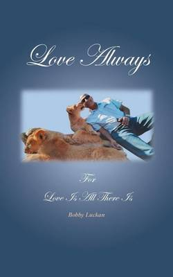 Love Always: For Love Is All There Is (Paperback)