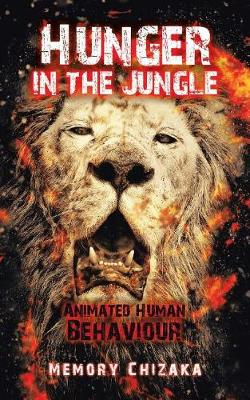 Hunger in the Jungle: Animated Human Behaviour (Paperback)