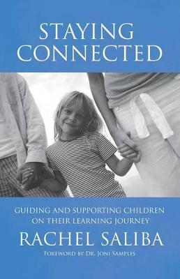 Staying Connected: Guiding and Supporting Children on Their Learning Journey (Paperback)