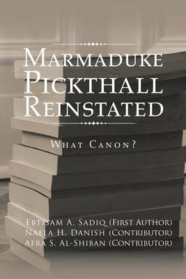 Marmaduke Pickthall Reinstated: What Canon? (Paperback)