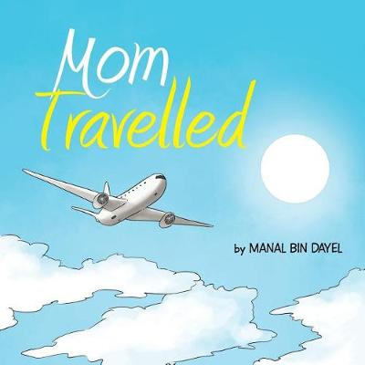 Mom Travelled (Paperback)