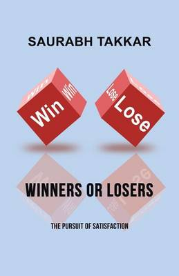 Winners or Losers: The Pursuit of Satisfaction (Paperback)