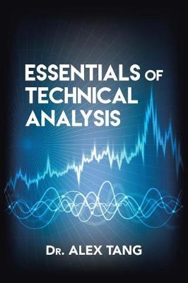 Essentials of Technical Analysis by Dr Alex Tang | Waterstones