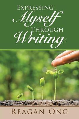Expressing Myself Through Writing (Paperback)
